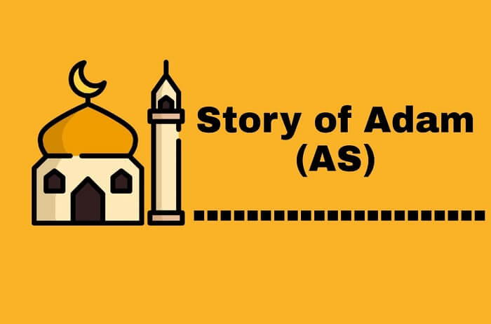 Story of Prophet Adam (A.S.)