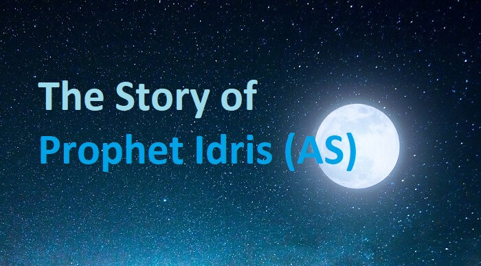 The Story of the Prophet Idris (A.S.) (Enoch)