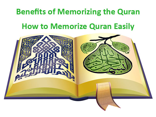 Benefits of Memorizing the Quran - How to Memorize Quran Easily