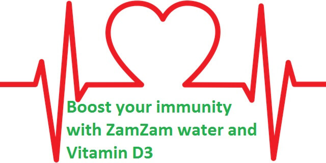 Boost your immunity with ZamZam water and Vitamin D3