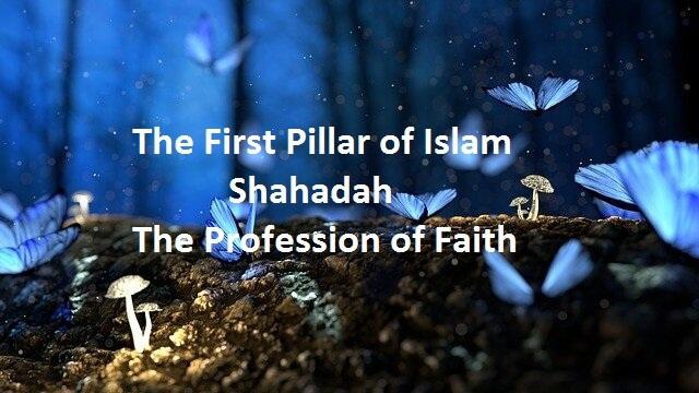 The-Profession-of-Faith-Shahadah-The-First-Pillar-of-Islam
