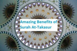 Amazing Benefits of Surah At-Takasur