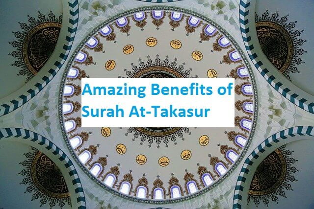 Amazing Benefits of Surah At-Takasur